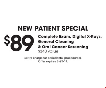 New Patient Special $89 Complete Exam, Digital X-Rays, General Cleaning & Oral Cancer Screening$340 value. (extra charge for periodontal procedures). Offer expires 8-25-17.