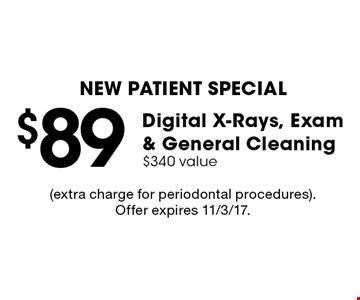 New Patient Special: $89 Digital X-Rays, Exam & General Cleaning $340 value. Extra charge for periodontal procedures. Offer expires 11/3/17.