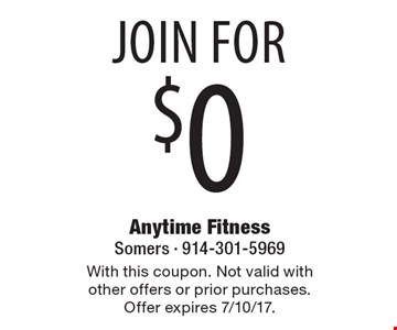 Join for $0. With this coupon. Not valid with other offers or prior purchases. Offer expires 7/10/17.