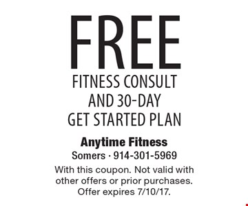 Free Fitness Consult and 30-Day Get Started Plan. With this coupon. Not valid with other offers or prior purchases. Offer expires 7/10/17.
