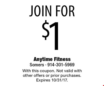 Join for $1 . With this coupon. Not valid with other offers or prior purchases. Expires 10/31/17.