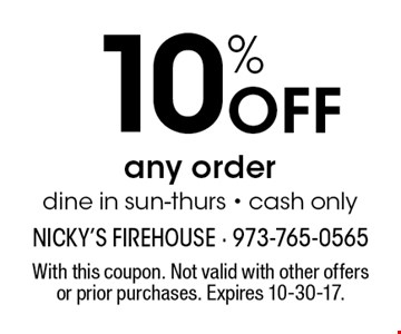 10% off any order. Dine in sun-thurs. Cash only. With this coupon. Not valid with other offers or prior purchases. Expires 10-30-17.