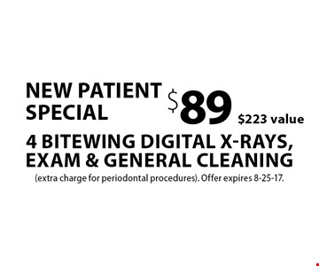 New patient special: $89 4 bitewing digital x-rays, exam & general cleaning. $223 value. (extra charge for periodontal procedures). Offer expires 8-25-17.
