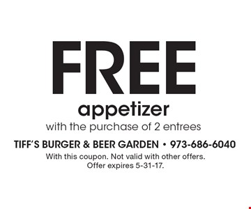 Free appetizer with the purchase of 2 entrees. With this coupon. Not valid with other offers. Offer expires 5-31-17.