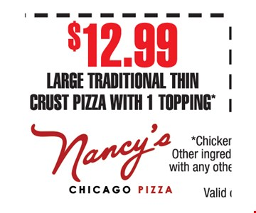 $12.99 large traditional thin crust pizza with 1 topping