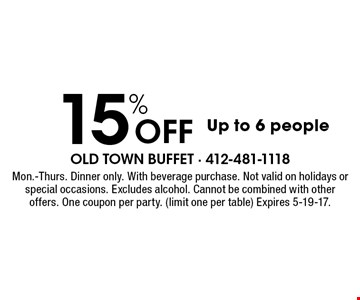 15% Off Up to 6 people. Mon.-Thurs. dinner only. With beverage purchase. Not valid on holidays or special occasions. Excludes alcohol. Cannot be combined with other offers. One coupon per party. (limit one per table) Expires 5-19-17.