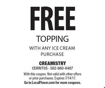 Free Topping with any ice cream purchase. With this coupon. Not valid with other offers or prior purchases. Expires 7/14/17. Go to LocalFlavor.com for more coupons.