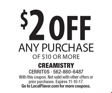 $2 off any purchase of $10 or more. With this coupon. Not valid with other offers or prior purchases. Expires 9-15-17. Go to LocalFlavor.com for more coupons.