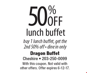 50% Off lunch buffet, buy 1 lunch buffet, get the 2nd 50% off - dine in only. With this coupon. Not valid with other offers. Offer expires 6-12-17.