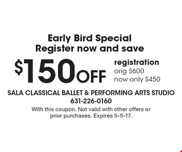$150 Off registration orig $600 now only $450. With this coupon. Not valid with other offers or prior purchases. Expires 5-5-17.