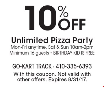 10% off unlimited pizza party. Mon-Fri anytime, Sat & Sun 10am-2pm Minimum 16 guests. Birthday kid is Free. With this coupon. Not valid with other offers. Expires 8/31/17.