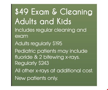 $49 Exam & Cleaning Adults and Kids