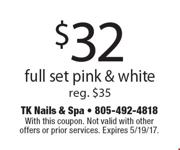 $32 full set pink & white. Reg. $35. With this coupon. Not valid with other offers or prior services. Expires 5/19/17.