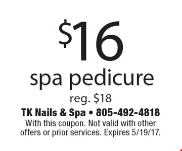 $16 spa pedicure. Reg. $18. With this coupon. Not valid with other offers or prior services. Expires 5/19/17.