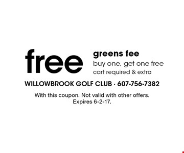 Free greens fee. Buy one, get one free cart required & extra. With this coupon. Not valid with other offers. Expires 6-2-17.