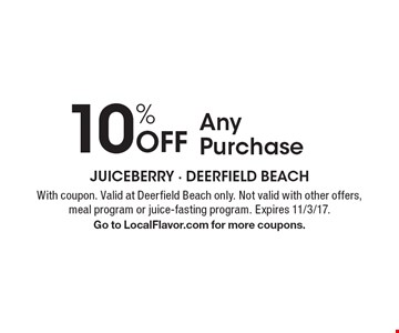 10% Off Any Purchase . With coupon. Valid at Deerfield Beach only. Not valid with other offers, meal program or juice-fasting program. Expires 11/3/17. Go to LocalFlavor.com for more coupons.