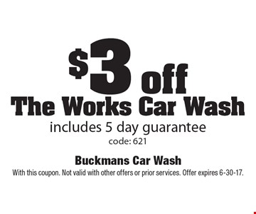 $3 off The Works Car Wash. Includes 5 day guarantee. Code: 621. With this coupon. Not valid with other offers or prior services. Offer expires 6-30-17.