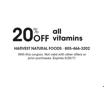 20% Off all vitamins. With this coupon. Not valid with other offers or prior purchases. Expires 5/26/17.