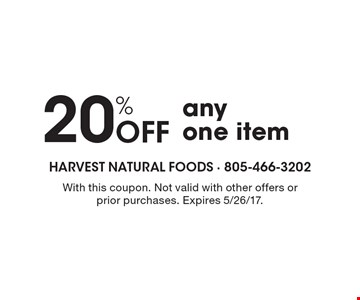 20% Off any one item. With this coupon. Not valid with other offers or prior purchases. Expires 5/26/17.