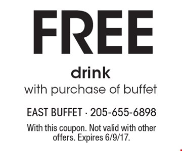 Free drink with purchase of buffet. With this coupon. Not valid with other offers. Expires 6/9/17.