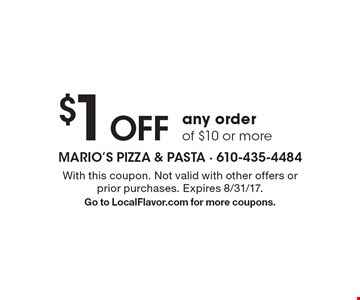 $1 Off any order of $10 or more. With this coupon. Not valid with other offers or prior purchases. Expires 8/31/17. Go to LocalFlavor.com for more coupons.