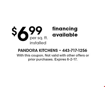 $6.99 financing available. With this coupon. Not valid with other offers or prior purchases. Expires 6-2-17.