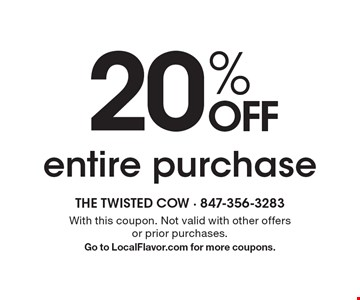 20% OFF entire purchase. With this coupon. Not valid with other offers or prior purchases. Go to LocalFlavor.com for more coupons.