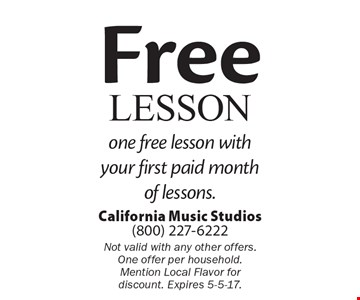 Free Lesson one free lesson with your first paid month of lessons. . Not valid with any other offers. One offer per household. Mention Local Flavor for discount. Expires 5-5-17.