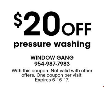 $20 Off pressure washing. With this coupon. Not valid with other offers. One coupon per visit.Expires 6-16-17.