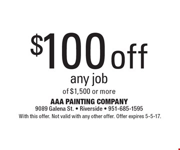 $100 off any job of $1,500 or more. With this offer. Not valid with any other offer. Offer expires 5-5-17.