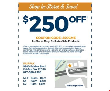 $250 OFF in-stores only -excludes sale products. discount applied to contract total of $2500 or more