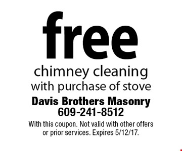 Free chimney cleaning with purchase of stove. With this coupon. Not valid with other offers or prior services. Expires 5/12/17.