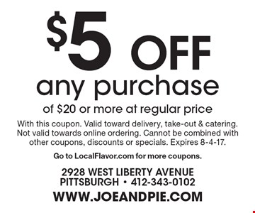 $5 Off any purchase of $20 or more at regular price. With this coupon. Valid toward delivery, take-out & catering. Not valid towards online ordering. Cannot be combined with other coupons, discounts or specials. Expires 8-4-17. Go to LocalFlavor.com for more coupons.