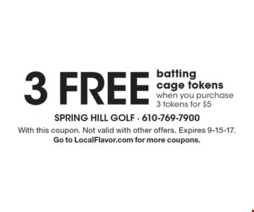 3 free batting cage tokens when you purchase 3 tokens for $5. With this coupon. Not valid with other offers. Expires 9-15-17. Go to LocalFlavor.com for more coupons.