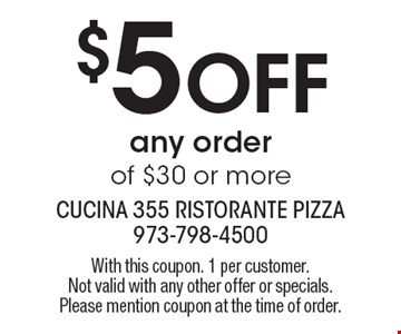 $5 Off Any Order Of $30 Or More. With this coupon. 1 per customer. Not valid with any other offer or specials. Please mention coupon at the time of order.