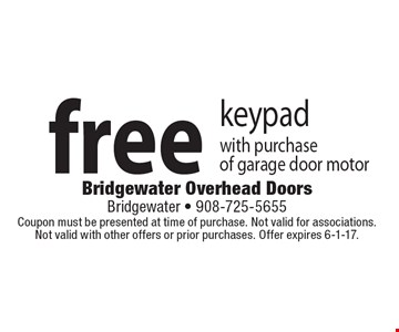 free keypad with purchase of garage door motor. Coupon must be presented at time of purchase. Not valid for associations. Not valid with other offers or prior purchases. Offer expires 6-1-17.