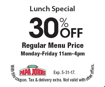 Lunch Special - 30% OFF Regular Menu Price Monday-Friday 11am-4pm. Exp. 5-31-17.