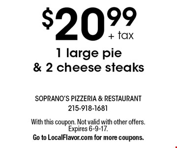 $18.99 2 large pies. Toppings extra. Sunday-Thursday. With this coupon. Not valid with other offers. Expires 6-9-17.