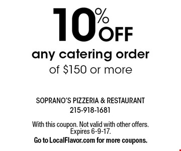 10% OFF any catering order of $150 or more. With this coupon. Not valid with other offers.Expires 6-9-17.Go to LocalFlavor.com for more coupons.