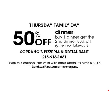 Thursday Family Day 50% Off dinner buy 1 dinner get the 2nd dinner 50% off (dine in or take-out). With this coupon. Not valid with other offers. Expires 6-9-17.Go to LocalFlavor.com for more coupons.