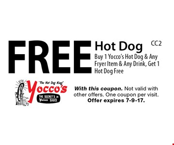 Free Hot Dog. Buy 1 Yocco's Hot Dog & Any Fryer Item & Any Drink, Get 1 Hot Dog Free. With this coupon. Not valid with other offers. One coupon per visit. Offer expires 7-9-17.