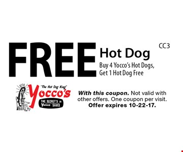 Free Hot Dog. Buy 4 Yocco's Hot Dogs, Get 1 Hot Dog Free. With this coupon. Not valid with other offers. One coupon per visit. Offer expires 10-22-17.