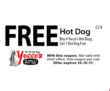 Free Hot Dog. Buy 4 Yocco's Hot Dogs, Get 1 Hot Dog Free. With this coupon. Not valid with other offers. One coupon per visit. Offer expires 12-10-17.