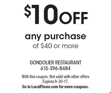 $10 OFF any purchase of $40 or more. With this coupon. Not valid with other offers Expires 6-30-17.Go to LocalFlavor.com for more coupons.