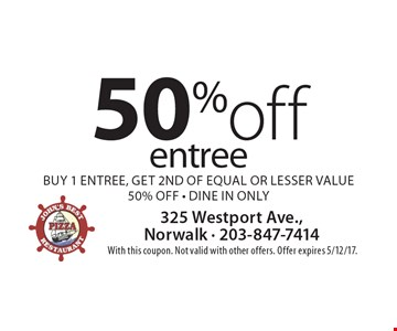 50% off entree. Buy 1 entree, get 2nd of equal or lesser value 50% off - dine in only. With this coupon. Not valid with other offers. Offer expires 5/12/17.