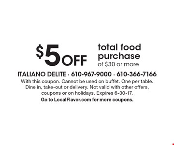 $5 off total food purchase of $30 or more. With this coupon. Cannot be used on buffet. One per table. Dine in, take-out or delivery. Not valid with other offers, coupons or on holidays. Expires 6-30-17. Go to LocalFlavor.com for more coupons.