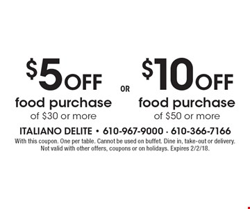 $5 Off food purchase of $30 or more OR . $10 Off food purchase of $50 or more.  With this coupon. One per table. Cannot be used on buffet. Dine in, take-out or delivery. Not valid with other offers, coupons or on holidays. Expires 2/2/18.