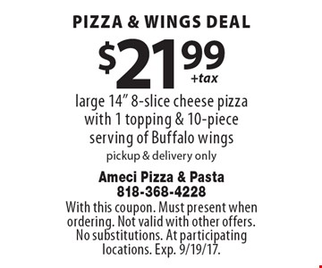 Pizza & wings deal $21.99 + tax. Large 14