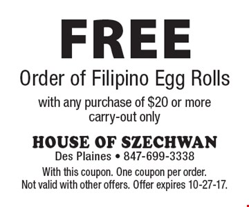 Free Order Of Filipino Egg Rolls With Any Purchase Of $20 Or More.  Carry-out only. With this coupon. One coupon per order. Not valid with other offers. Offer expires 10-27-17.