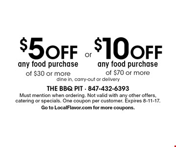 $10 OFF any food purchase of $70 or more. $5 OFF any food purchase of $30 or more. . dine in, carry-out or delivery. Must mention when ordering. Not valid with any other offers, catering or specials. One coupon per customer. Expires 8-11-17. Go to LocalFlavor.com for more coupons.